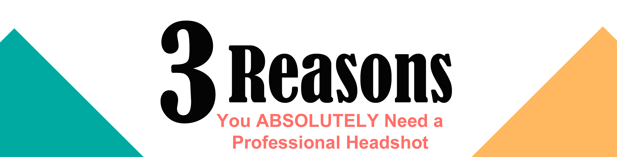 3-reasons-you-need-a-headshot-2017-featured-image